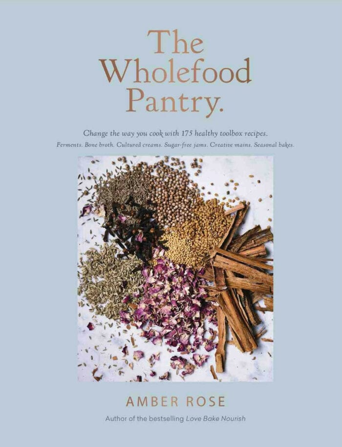 The Wholefood Pantry book by Amber Rose